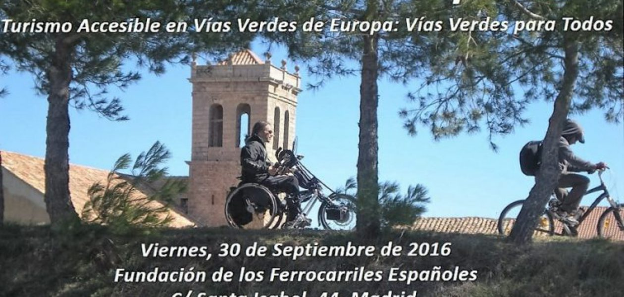 """Conference """"Accessible Tourism on European Greenways: Greenways for All"""" September 30 in Madrid"""